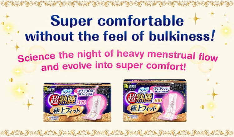 Super comfortable without the feel of bulkiness! Science the night of heavy menstrual flow and evolve into super comfort!